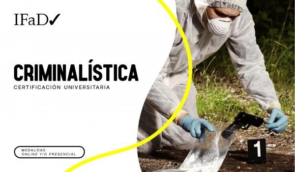 CURSO DE ESPECIALISTA  EN CRIMINALÍSTICA Y CRIMINOLOGÍA