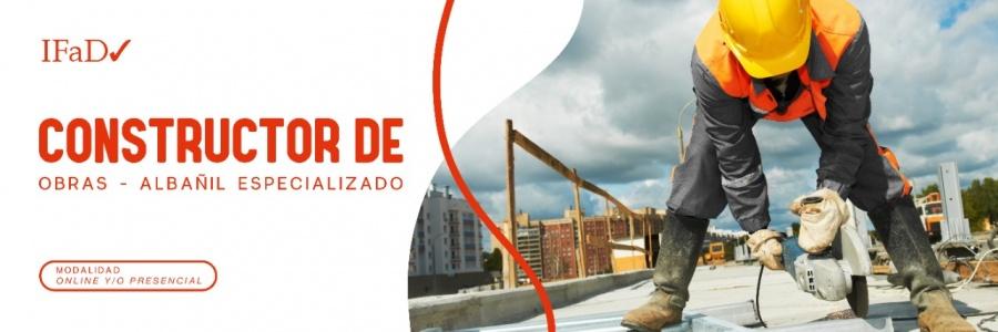 CURSO DE CONSTRUCTOR DE OBRAS - ALBAÑIL ESPECIALIZADO